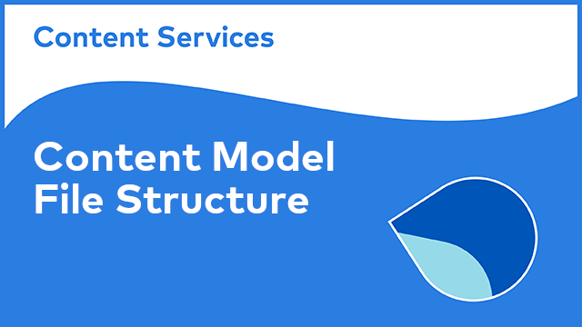Content Model File Structure
