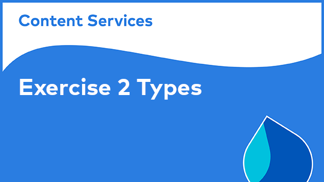 Content Model Manager: Exercise 2 - Types