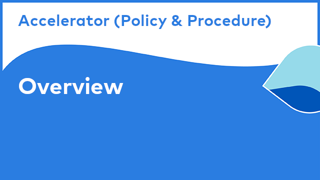 Content Accelerator for Policy & Procedure Management: Overview