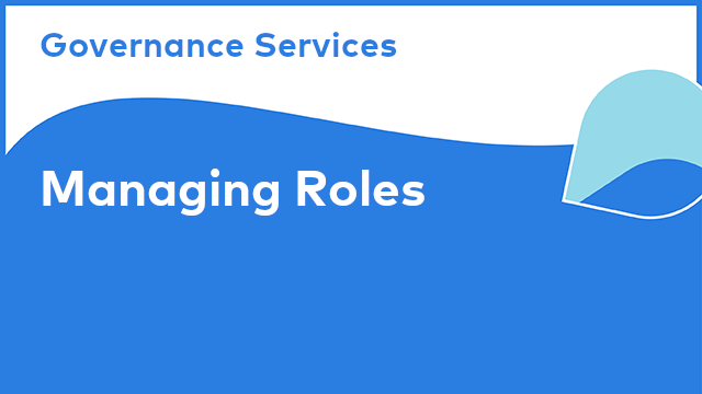 Governance Services: Managing Roles