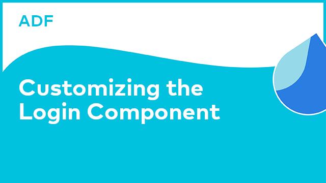 Application Development Framework: Customizing the Login Component