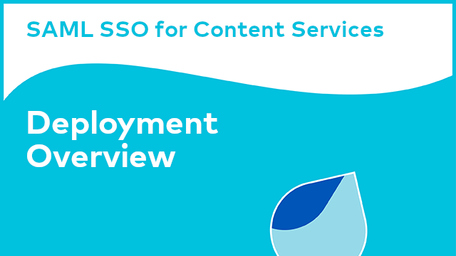 SAML SSO for Content Services: Deployment Overview