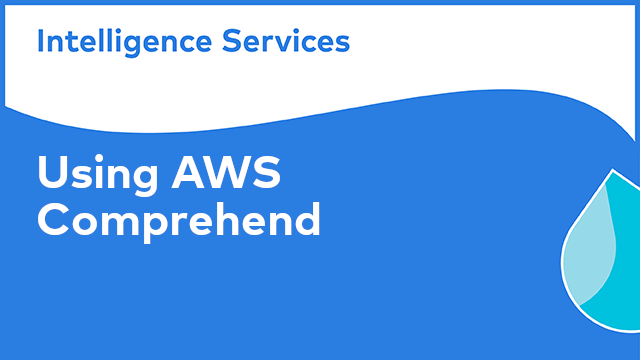 Alfresco Intelligence Services: Using AWS Comprehend in Alfresco Content Services