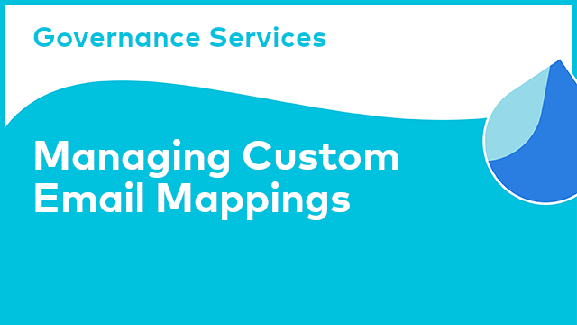 Governance Services: Managing Custom Email Mappings