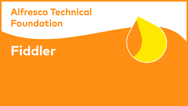 Alfresco Technical Foundation: Fiddler