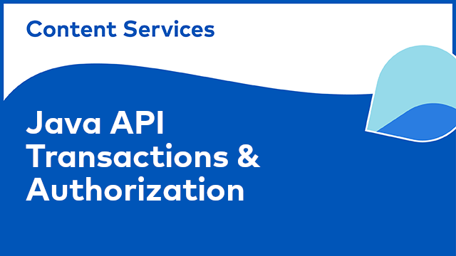 ACS Development: Java API - Transactions & Authorization