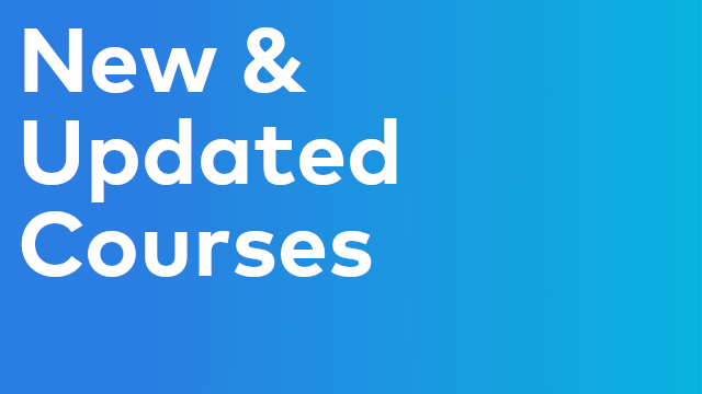 New & Updated Courses