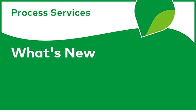 Process Services: What's New