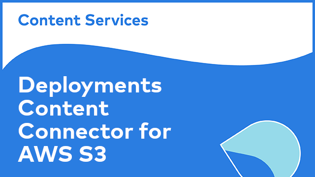 ACS Deployments: Content Connector for AWS S3