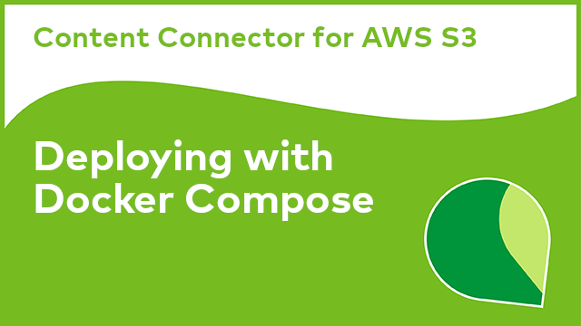 Content Connector for AWS S3: Deploying with Docker Compose