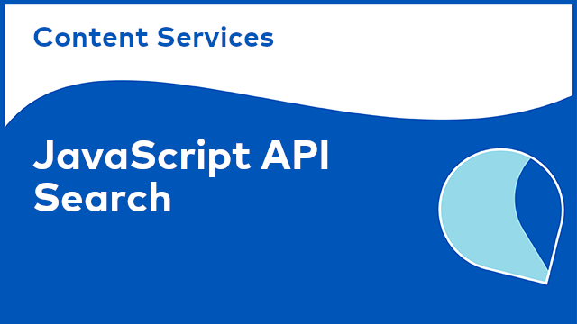 Content Services: JavaScript API - Search
