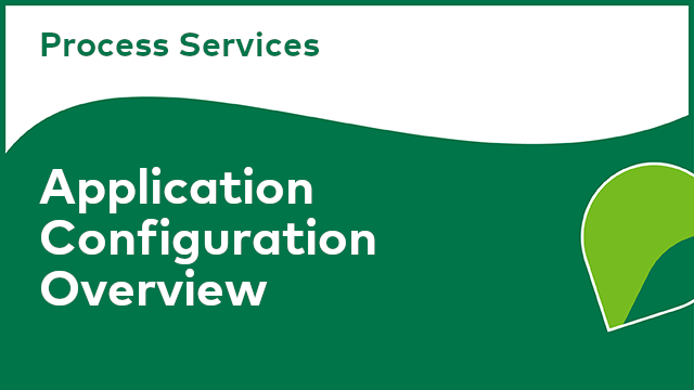Process Services: Application Configuration Overview