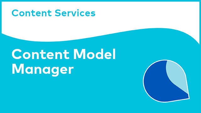Content Services: Content Model Manager