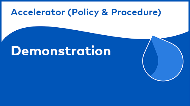 Content Accelerator for Policy & Procedure Management: Demonstration