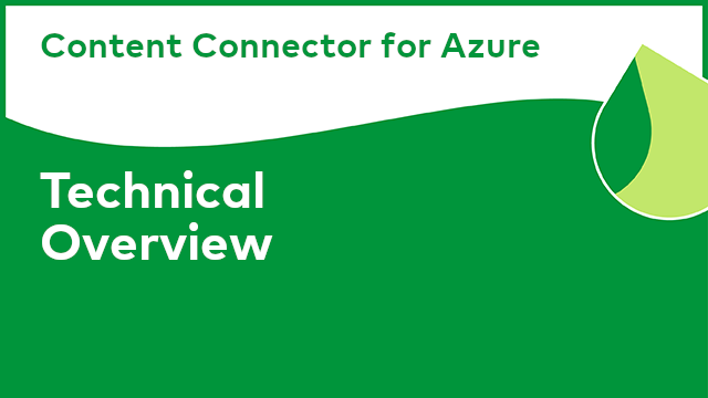 Content Connector for Azure: Technical Overview