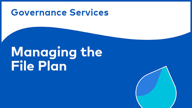 Governance Services: Managing the File Plan