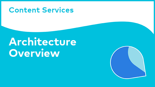 Content Services: Architecture Overview