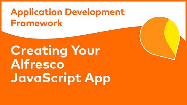 ADF Development: Creating your Alfresco JavaScript application