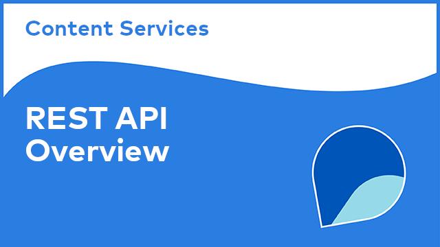 Content Services: REST API - Overview