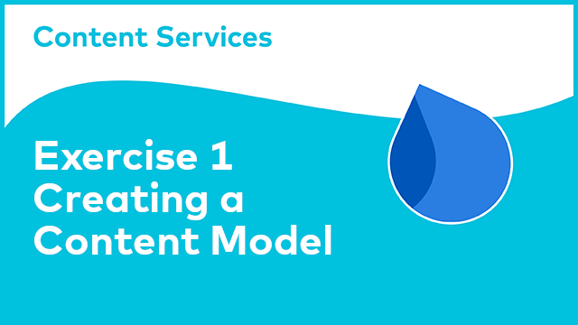 Content Model Manager: Exercise 1 - Creating a Content Model