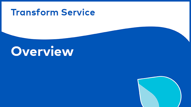 Transform Service: Overview