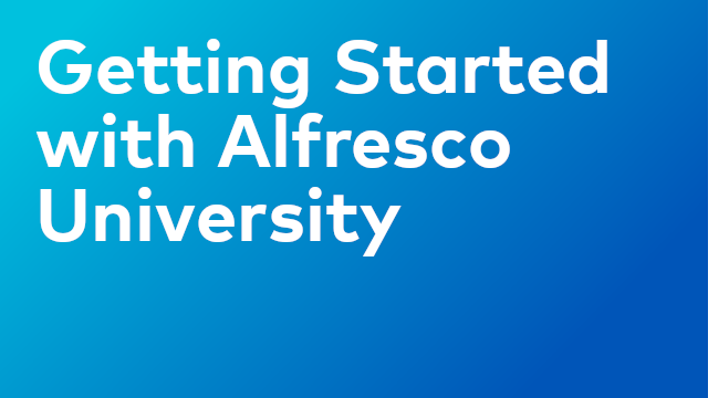 Getting Started with Alfresco University