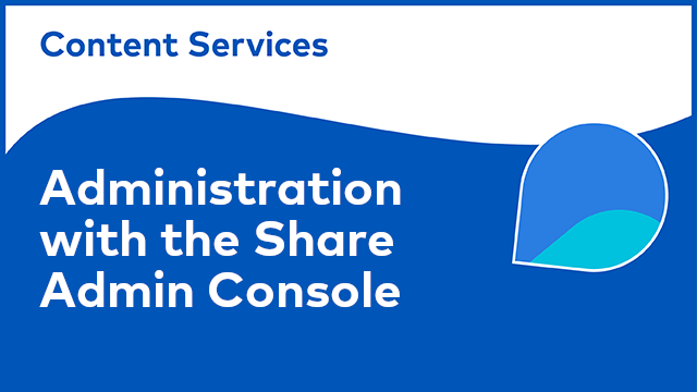 Content Services Administration: Share Admin Console