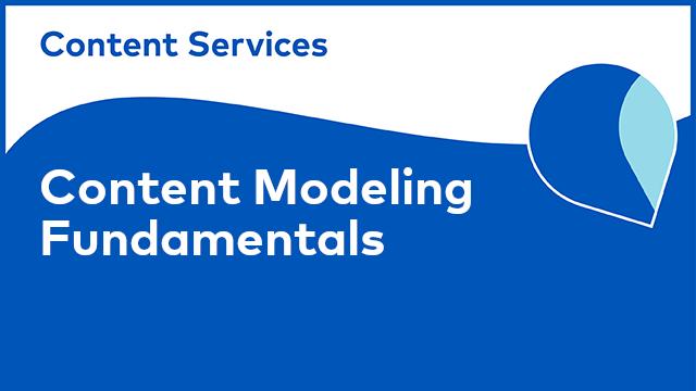 Content Modeling Fundamentals