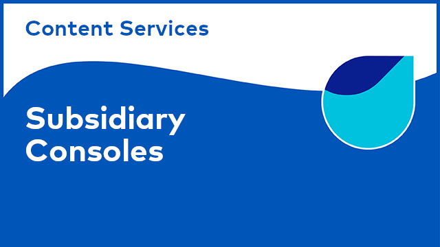 Content Services: Subsidiary Consoles