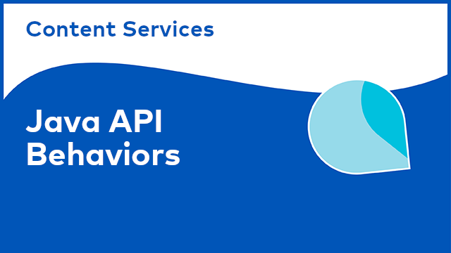 Content Services: Java API - Behaviors