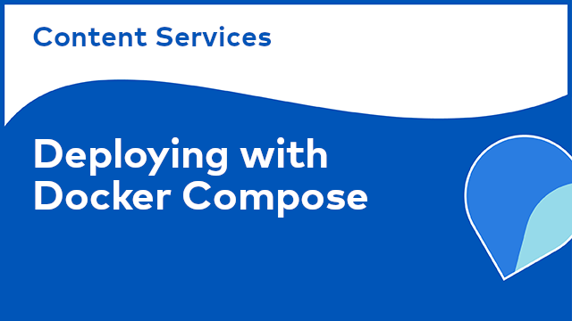Content Services: Deploying with Docker Compose