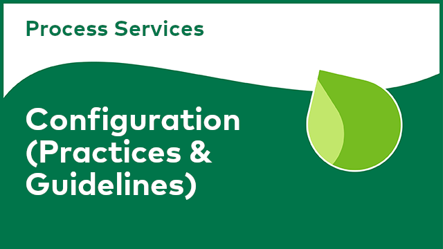 Process Services: Configuration (Practices & Guidelines)
