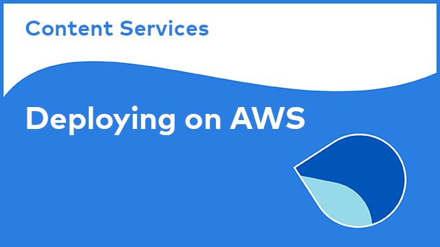 Content Services: Deploying on AWS