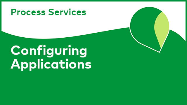 Process Services: Configuring Applications