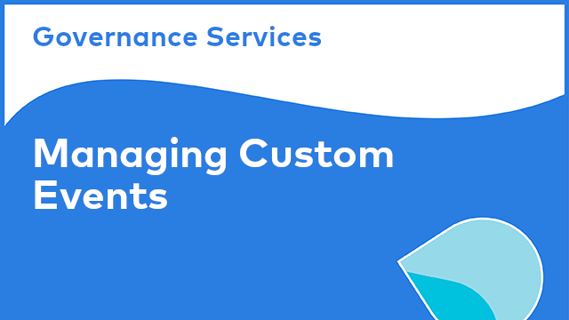 Governance Services: Managing Custom Events