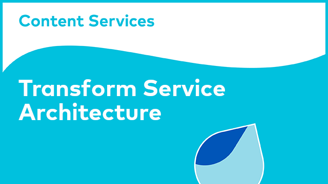 ACS Architecture: Transform Service