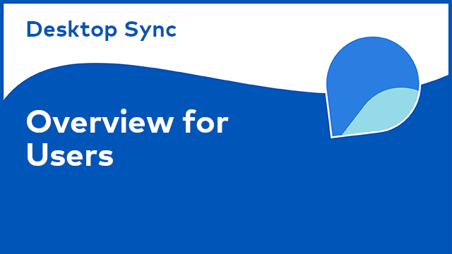 Desktop Sync: Overview for Users