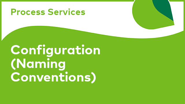 Process Services: Configuration (Naming Conventions)