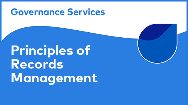 Principles of Records Management - RM101