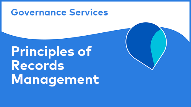 Governance Services: Principles of Records Management