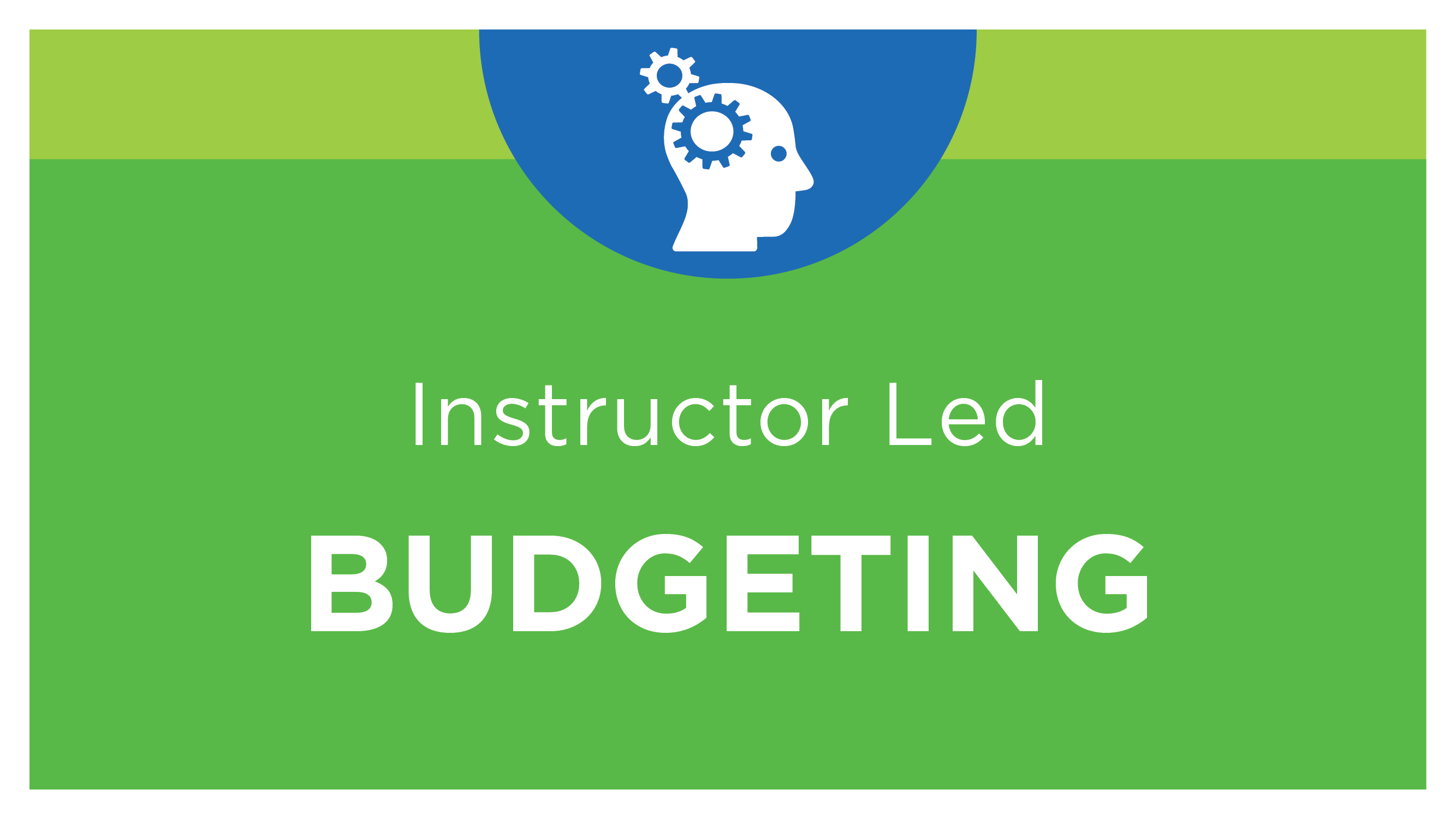 Budgeting Essentials I - Instructor-led, Virtual