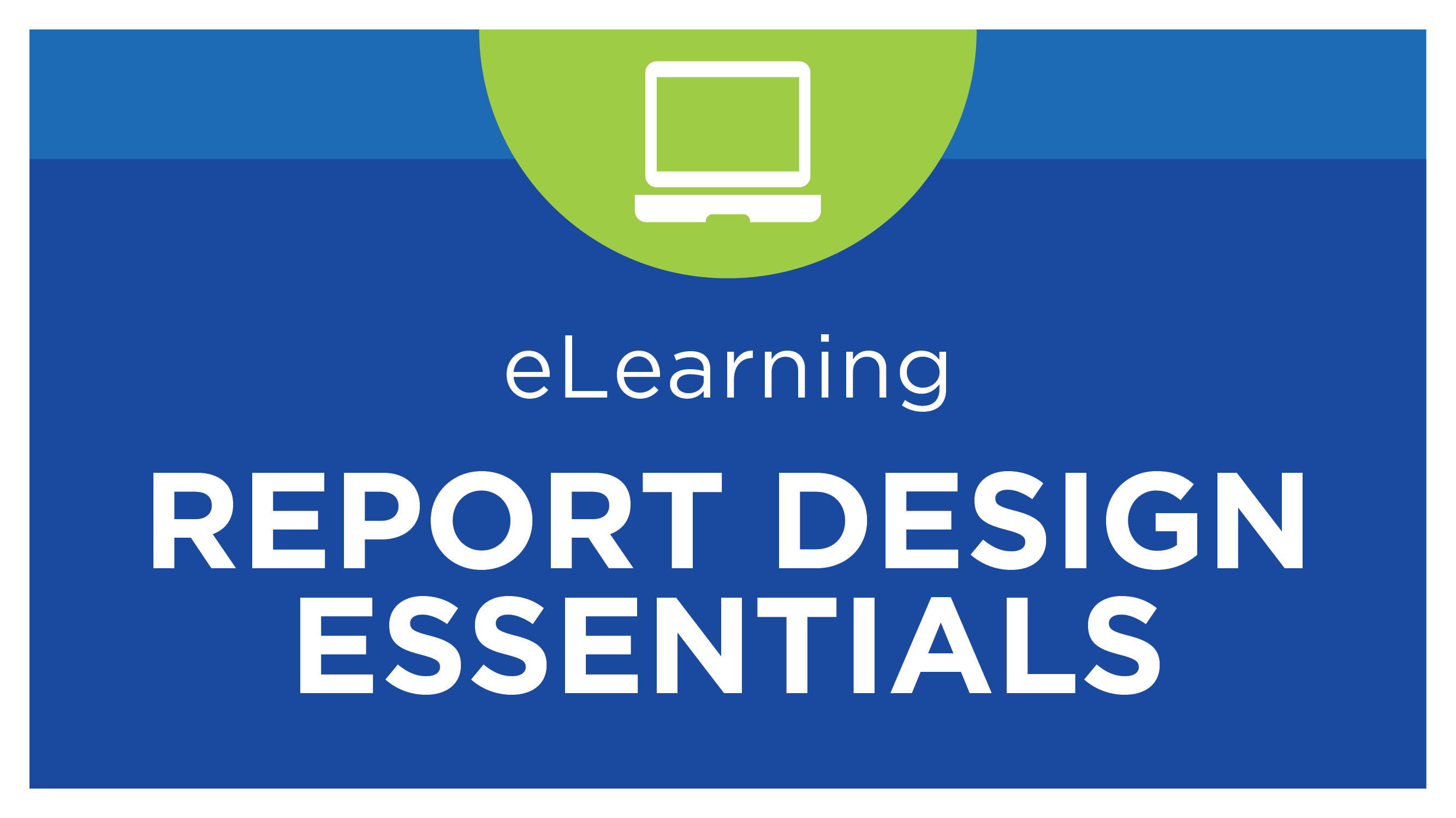 Self Study - Report Design Essentials I