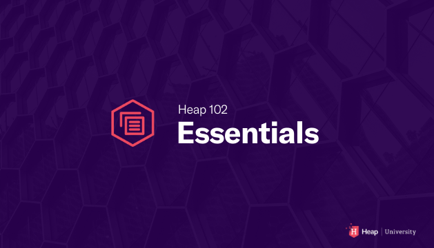 Heap 102 | Heap Essentials