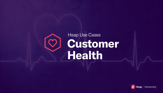 Customer Success's Guide to Customer Health