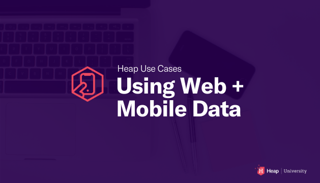 Heap for Web + Mobile