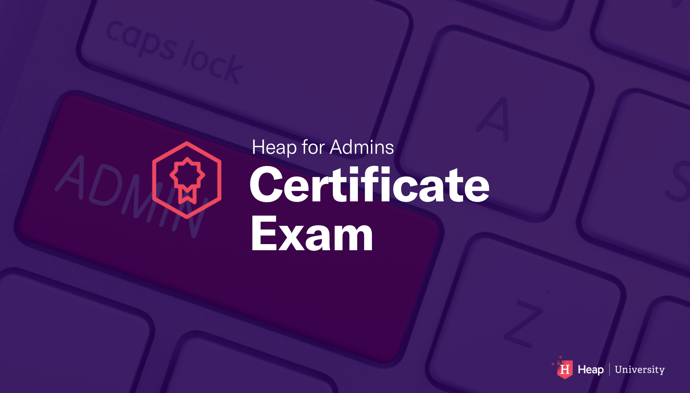 Heap Administrator Certification