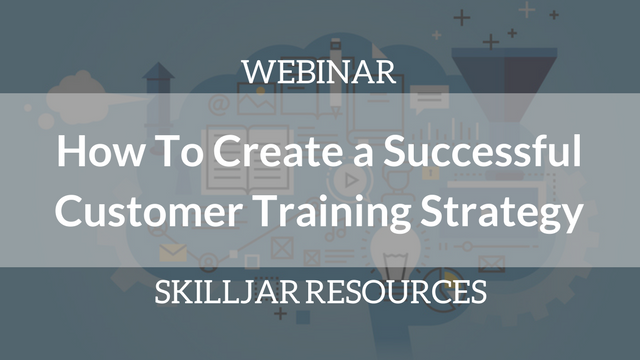 How to Create a Successful Customer Training Strategy