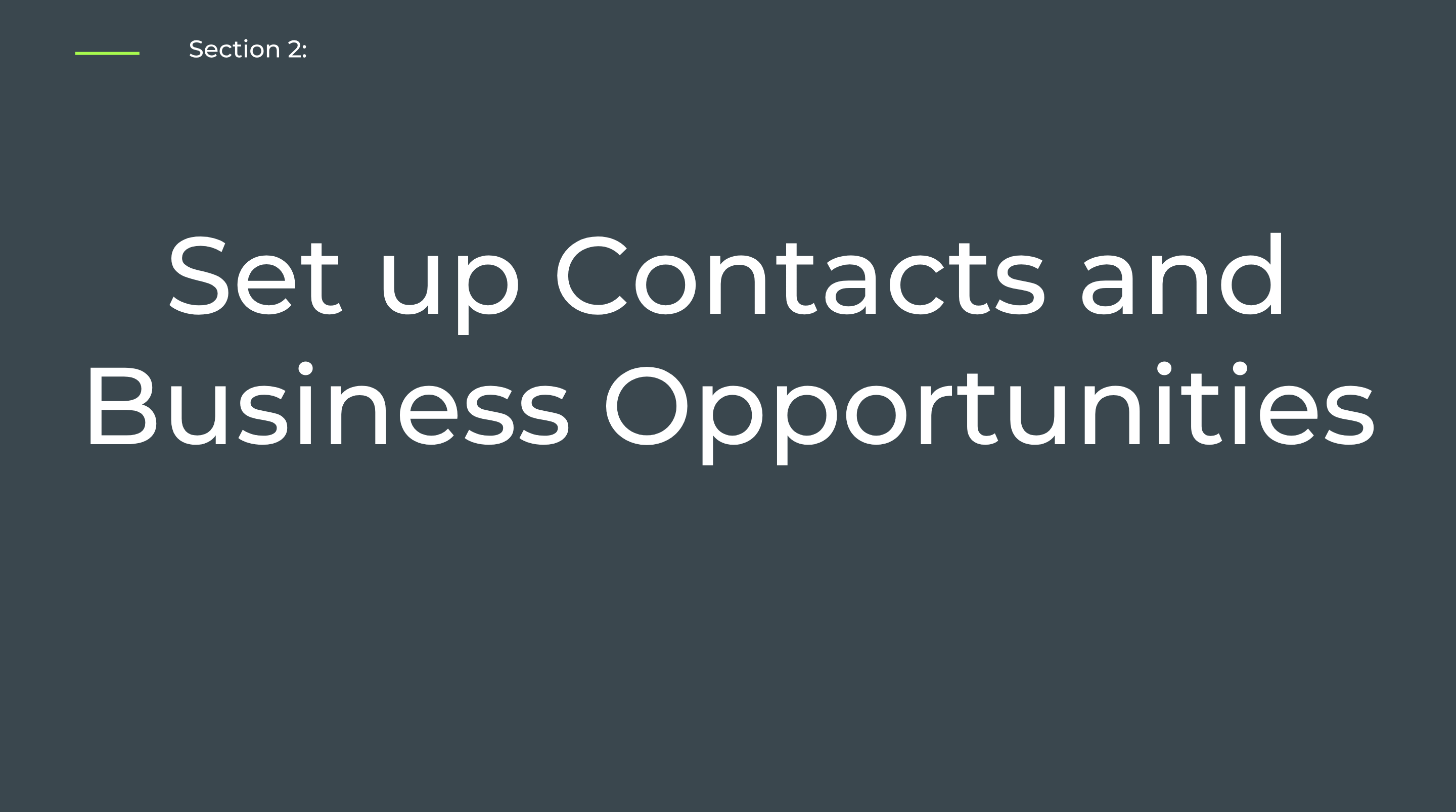 Section 2: Set up Contacts and Business Opportunities - Self-Paced Onboarding for Admins