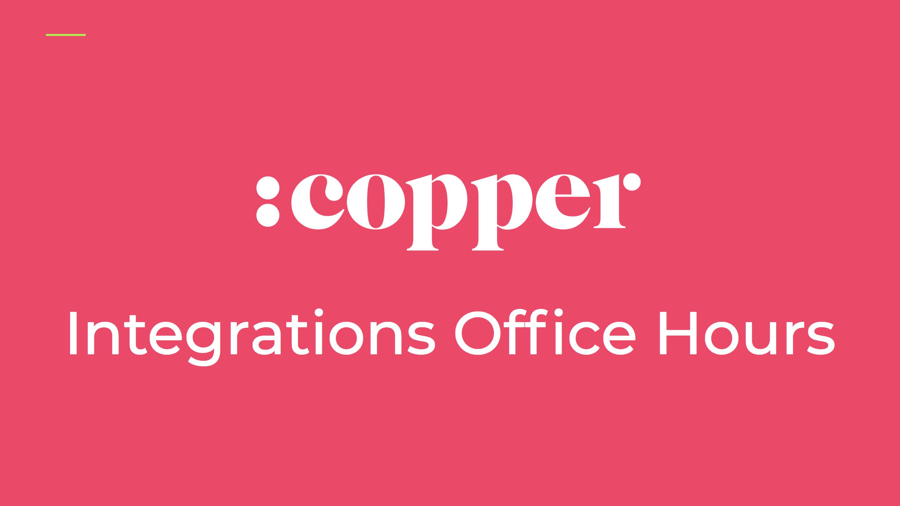 LIVE Office Hours: Copper Integrations - Thursdays