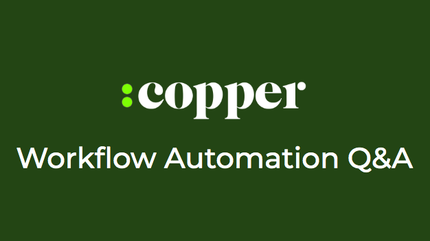 DEPRECATED: Copper Workflow Automation Q&A - Tuesdays